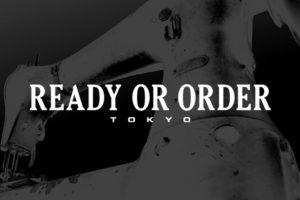 READY OR ORDER(レディアオアオーダー)